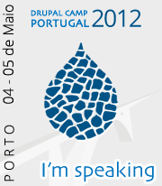 I'm speaking | DrupalCamp Porto 2012